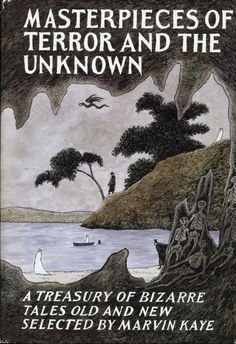 ✓ Masterpieces of Terror and the Unknown, edited by Marvin Kaye; cover by Edward Gorey