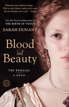 Reading the Ages: Blood and Beauty -The Borgias ~ Sarah Dunant Good Books, Books To Read, My Books, Reading Lists, Book Lists, Reading Time, Reading Wall, Historical Fiction Novels, Literary Fiction