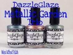 DazzleGlaze Metallic Garden Trio Swatch and Review | Naked Without Polish