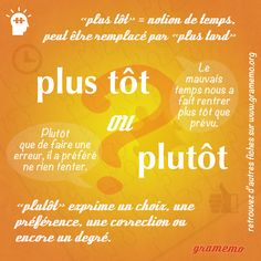 Educational infographic : 036 Plutot plus tot French Language Course, French Language Lessons, French Language Learning, French Lessons, French Verbs, French Grammar, French Phrases, French Quotes, French Expressions
