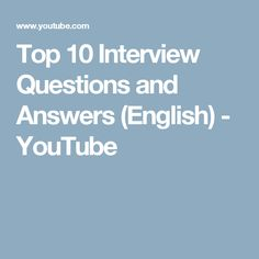 Top 10 Interview Questions and Answers (English) - YouTube