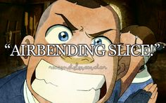 Reasons to love Avatar? SOKKA! This was one of my fave scenes ever!