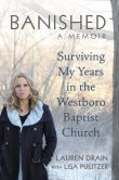 Banished: Surviving My Years in the Westboro Baptist Church     Very interesting, love these types of books...Releases 3/5/2013