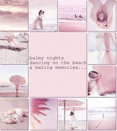 """Pink, """"balmy nights dancing on the beach & making memories..."""" Mood/color collage by Audrey T"""