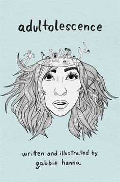 Booktopia has Adultolescence by Gabbie Hanna. Buy a discounted Paperback of Adultolescence online from Australia's leading online bookstore. Book Of Poems, Poetry Books, Date, Youtuber Books, Gabbie Hannah, Books To Read, My Books, Teen Books, Vlog Squad