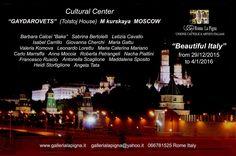 """Bella Italia-Beautiful Italy"" Cultural Center ""Gaydarovets""(Tolstoj House) Mosca"