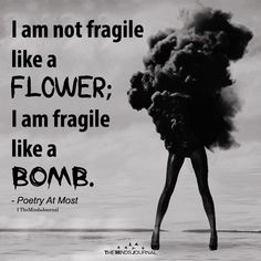 I Am Not Fragile Like A Flower 3 old school beats, teamwork zig ziglar, bible for hopelessness. Sassy Quotes, Attitude Quotes, Great Quotes, Quotes To Live By, I Am Me Quotes, I Am Beautiful Quotes, Wise Quotes, Quotable Quotes, Motivational Quotes