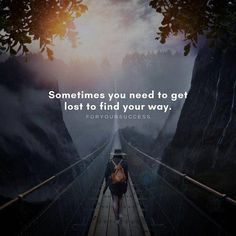 Sometimes you need to get lost..