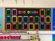 This is a 'Wow work' bulletin board for when the kids do amazing stuff in school during the year...
