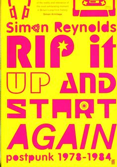 Buy Rip it Up and Start Again by Simon Reynolds at Mighty Ape NZ. Rip It Up and Start Again is the first book to take a big-picture view of the wildly adventurous music created in the years after punk. Got Books, Books To Read, Reading Online, Books Online, Rip It Up, Rave Music, Start Again, Inspirational Books, Post Punk