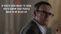 #ReverendAnderson: If you'd seen what I'd seen, you'd know that people need to be riled up.  More on: http://www.magicalquote.com/series/outcast/ #Outcast