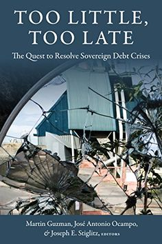 Too Little, Too Late: The Quest to Resolve Sovereign Debt Crises (EBOOK) FULL TEXT: http://search.ebscohost.com/login.aspx?direct=true&db=nlebk&AN=1232763&site=ehost-live