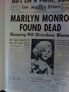 Marilyn Monroe was found dead in her apartment at the age of 36 this picture is a newspaper article saying her death was ruled suicide, however many believe the Kennedy brothers played a part