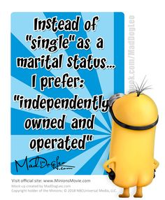 Quote: Minions. Yeah, more Minions... Created another Minion quote image to put a smile on your face! Have a great day and give someone a great hug! Mad Dog Leo PS: Visit official Minions web site: www.MinionsMovie.com/minions.html Mock-up created by MadDogLeo.com Copyright holder of the Minions: © 2018 NBCUniversal Media, LLC. .