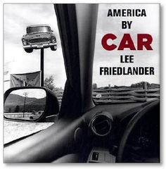 photo-eye Bookstore   Lee Friedlander: America by Car   photo book do not miss this one