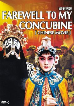Farewell my Concubine (1993). Glorious feast for the eyes but with a story to touch you. Love it.