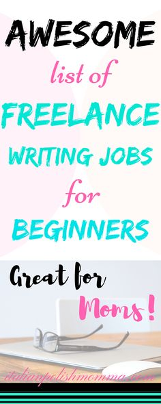 Awesome list of freelance writing jobs for beginners! Great way for beginner writers to start out and make money online! Perfect for stay at home moms trying to work from home and make extra money!
