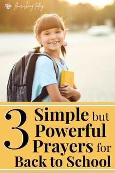 What better way to prepare your kids for a new school year than with prayer? Here are 3 simple but powerful back to school prayers to pray over your kids. #backtoschool #prayer #newschoolyear