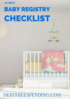 Our baby registry checklist will help you decide on must-have's and what you can live without. Many of our recommendations are based on Consumer Reports ratings.