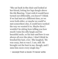 Soulmate Quotes: QUOTATION – Image : As the quote says – Description Excerpt from a book ill never write He brought out the best in me Poem Quotes, Sad Quotes, Quotes To Live By, Life Quotes, Inspirational Quotes, Missing Him Quotes, Qoutes, I Miss Him Quotes, Escape Quotes