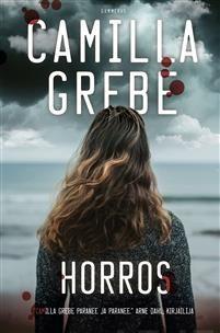 Osta Horros - Camilla Grebe - sidottu(9789512413720) | Adlibris kirjakauppa Camilla, Tango, My Books, Action, Libros, Group Action