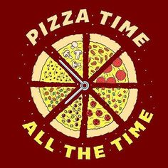 Pizza time. Every time, all the time. Illustration by @justinpoulter