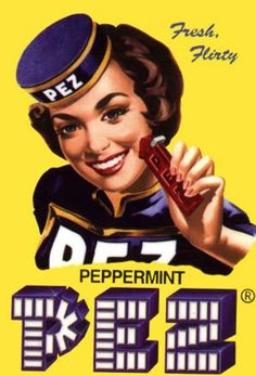 Pez (love this vintage ad!)  My Pez seem to lean towards things like Buzz Lightyear, Hello Kitty, etc...