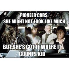 Pioneer Cars- I'm not a pioneer anymore but my car does the job!!