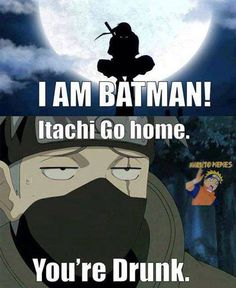 "Kakashi & Itachi - ""Itachi: ""I am Batman!"" Kakashi: ""Itachi go home. You're drunk. Anime Naruto, Kurama Naruto, Naruto Und Sasuke, Sarada Uchiha, Kakashi Hatake, Anime Manga, Naruto Kakashi Funny, Kakashi Memes, Naruto Shippuden Nine Tails"