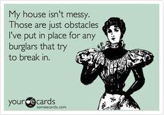 My house isn't messy
