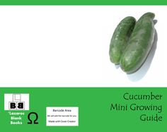 Cucumber Mini Growing Guide (Paperback – Edition 1) By Lazaros' Blank Books Learn how to grow cucumbers and keep notes about your progress… I think I like this semi-blank book. I …