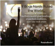 If Book Nerds Ruled The World...Authors Would Give Readings At Packed Stadiums, Just Like Rock Stars!