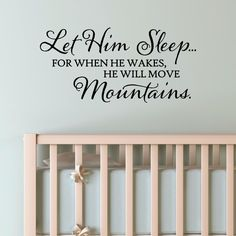 Let Him Sleep For When He Wakes He Will Move Mountains Vinyl Wall Decal Sticker Decor Nursery Baby Boy by SpiffyDecals on Etsy https://www.etsy.com/uk/listing/211107373/let-him-sleep-for-when-he-wakes-he-will