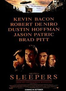 Sleepers is a 1996 legal drama film written, produced, and directed by Barry Levinson, and based on Lorenzo Carcaterra's 1995 novel of the same name.