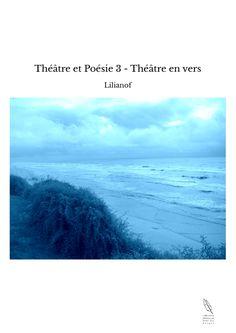 Théâtre et Poésie 3 - Théâtre en vers - TheBookEdition