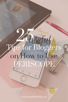25 useful tips for bloggers on Periscope