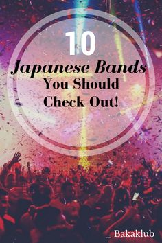 10 Japanese Bands You Should Check Out! Pt. 1