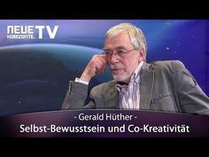 Selbst-Bewusstsein und Co-Kreativität – Dr. Gerald Hüther   BEWUSSTscout - Wege zu Deinem neuen BEWUSSTsein
