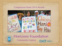 Community Catalyst Award for Compassion Week 2014 Awards to Horizons Foundation