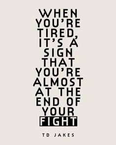 When You're Tired Inspirational Quote 8x10 Art Print by AuraBowman, $19.00