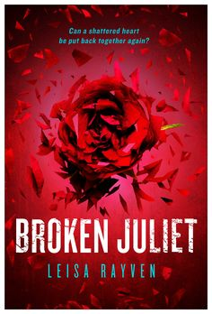 Broken Juliet (#Starcrossed #2) by Leisa Rayven #readingbookslikeaboss #newadult #LeisaRayven #BrokenJuliet #BadRomeo #Books