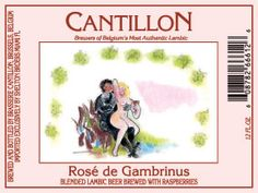 Rated this one 5/5 on Untappd!! Rosé de Gambrinus--Raspberry Lambic. 5.0 ABV. Cantillion Brewery, Belgium.