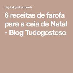 6 receitas de farofa para a ceia de Natal - Blog Tudogostoso