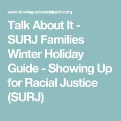 Talk About It - SURJ Families Winter Holiday Guide - Showing Up for Racial Justice (SURJ)