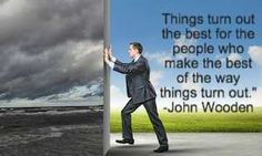 """""""Things turn out the best for the people who make the best of the way things turn out."""" - John Wooden Quote Check out these 9 Thought Patterns that Wreak Havoc on Your Life"""