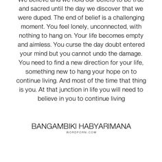 """Bangambiki Habyarimana - """"We believe and we hold our beliefs to be true and sacred until the day we discover..."""". life, inspirational, hope, inspirational-quotes, faith, reality, faithfulness, inspirational-life, life-and-living, life-lessons, reality-of-life, fighting, realism, motivational, motivation, motivational-quotes, life-philosophy, life-quotes, inspirational-attitude, positive-thinking, positive, fight, life-experience, faith-quotes, inspirational-quote, inspire, positive-thoughts…"""