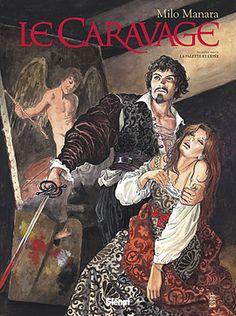 Le Caravage, Milo Manara a investi l'oeuvre du peintre - http://www.ligneclaire.info/manara-glenat-25322.html