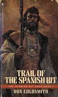 """""""Trail of the Spanish Bit"""" by Don Coldsmith"""