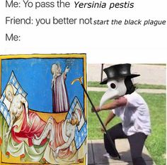 Madagascar over there like sPEAKING OF THE PLAGUE