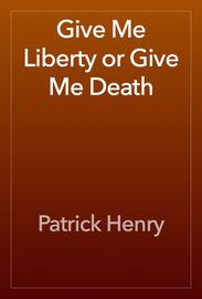 "Give Me Liberty or Give Me Death | http://paperloveanddreams.com/book/498481977/give-me-liberty-or-give-me-death | Give me Liberty, or give me Death'!"" is a famous quotation attributed to Patrick Henry from a speech he made to the Virginia Convention. It was given March 23, 1775, at St. John's Church in Richmond, Virginia."